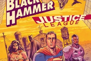 Black Hammer/Justice League: Hammer of Justice #1, Jeff Lemire, Michael Walsh, Dark Horse Comics, Black Hammer/Justice League: Hammer of Justice, Black Hammer, Justice League, miniseries, comic book